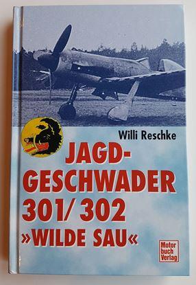 Picture of Jagdgeschwader 301/302 'Wilde Sau' By Willi RESCHKE Signed Book